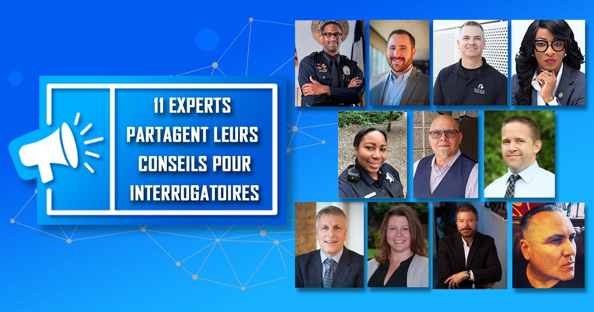 Ces 11 conseils d'experts en interrogatoire amélioreront vos enquêtes!