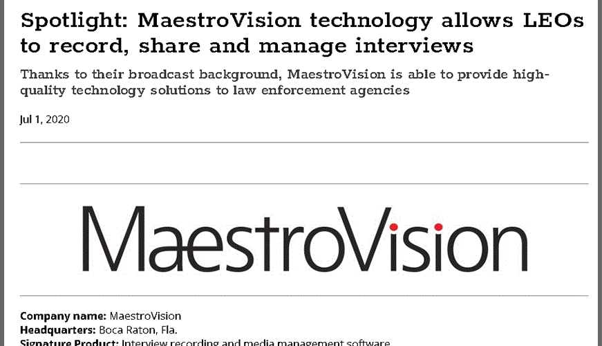 Police1 Spotlight: MaestroVision technology allows LEOs to record, share and manage interviews